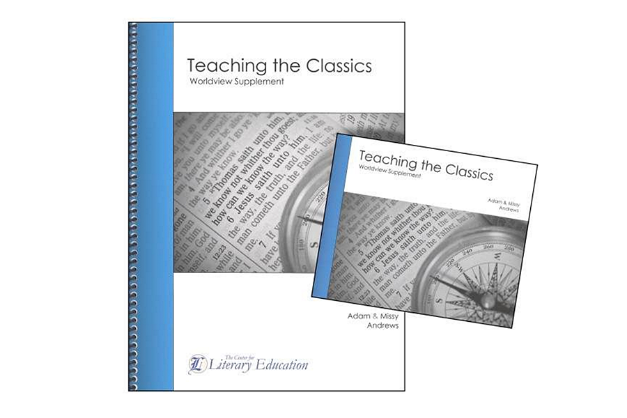 Teaching the Classics:  A Socratic Method for Literary Education by Adam & Missy Andrews